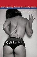 Ooh La La!: Contemporary French Erotica by Women