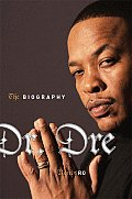 Dr Dre The Biography