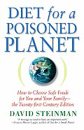 Diet for a Poisoned Planet How to Choose Safe Foods for You & Your Family