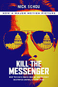 Kill the Messenger How the CIAs Crack Cocaine Controversy Destroyed Journalist Gary Webb
