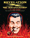 Revelation X The Bob Apocryphon Hidden Teachings & Deuterocanonical Texts of J R Bob Dobbs