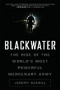 Blackwater: The Rise of the World's Most Powerful Mercenary Army Cover