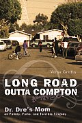 Long Road Outta Compton Dr Dres Mom on Family Fame & Terrible Tragedy