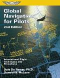 Global Navigation for Pilots : International Flight Techniques and Procedures (2ND 98 Edition)