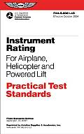 Instrument Rating Practical Test Standards for Airplane Helicopter & powered Lift FAA S 8081 4D October 2004 Edition