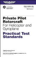Private Pilot Rotorcraft Practical Test Standards: For Helicopter and Gyroplane FAA-S-8081-15a