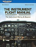 The Instrument Flight Manual: The Instrument Rating and Beyond (Flight Manuals)