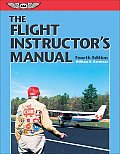 The Flight Instructor's Manual (Flight Manuals)