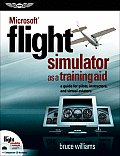 Microsoft Flight Simulator as a Training Aid A Guide for Pilots Instructors & Virtual Aviators