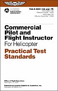 Commercial Pilot and Flight Instructor for Helicopter Practical Test Standards: FAA-S-8081-16A and -7b (Practical Test Standards) Cover