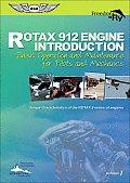 Rotax 912 Engine Introduction Basic Operation & Maintenance for Pilots & Mechanics