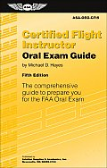 Certified Flight Instructor Oral Exam Guide The Comprehensive Guide to Prepare You for the FAA Oral Exam