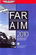 FAR AIM 2010 Federal Aviation Regulations Aeronatical Information Manual