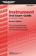 Instrument Oral Exam Guide The Comprehensive Guide to Prepare You for the FAA Oral Exam