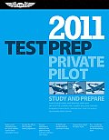 Private Pilot Test Prep 2011: Study and Prepare for the Recreational and Private: Airplane, Helicopter, Gyroplane, Glider, Balloon, Airship, Powered (Private Pilot Test Prep)
