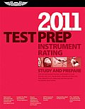 Instrument Rating Test Prep 2011: Study and Prepare for the Instrument Rating, Instrument Flight Instructor (Cfii), Instrument Ground Instructor, and (Instrument Rating Test Prep)