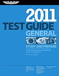 "General Test Guide 2011 : """"Fast-track"""" To Study and Pass Faa Aviation Maintenance Technician (Amt) (11 - Old Edition)"