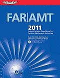 Far/amt 2011 : Federal Aviation Regulations for Aviation Maintenance Technicians (11 - Old Edition)