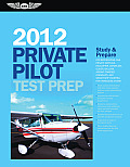 Private Pilot Test Prep 2012: Study and Prepare for Recreational and Private: Airplane, Helicopter, Gyroplane, Glider, Balloon, Airship, Powered Par