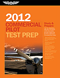 Commercial Pilot Test Prep 2012: Study and Prepare for the Commercial Airplane, Helicopter, Gyroplane, Glider, Balloon, Airship and Military Competenc