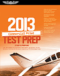Commercial Pilot Test Prep 2013 Study & Prepare for the Commercial Airplane Helicopter Gyroplane Glider Balloon Airship & Military Competency FAA Knowledge Exams