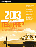 Certified Flight Instructor Test Prep 2013 Study & Prepare For the Ground Flight Military Competency & Sport Instructor Airplane Helicopter Glider Weight Shift Control Powered Parachute Add On Ratings & Fundamentals of Instructing FAA Knowledge Exams