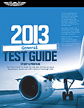 "General Test Guide 2013: The ""Fast-Track"" to Study for and Pass the FAA Aviation Maintenance Technician (Amt) General Knowledge Exam (General Test Guide) Cover"