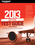Airframe Test Guide 2013: The &quot;Fast-Track&quot; to Study for and Pass the FAA Aviation Maintenance Technician (Amt) Airframe Knowledge Exam (Fast Track) Cover