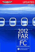 FAR/FC 2012 Updated: Federal Aviation Regulations for Flight Crew