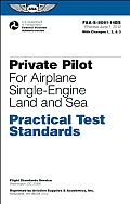 Private Pilot for Airplane Single-engine Land and Sea Practical Test Standards: #faa-S-8081-14BS (12 Edition)