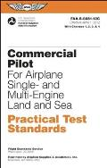 Commercial Pilot for Airplane Single- And Multi-Engine Land and Sea Practical Test Standards: #Faa-S-8081-12c: June 2012 Edition (Practical Test Standards)