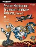Aviation Maintenance Technician Handbook-Airframe: FAA-H-8083-31 Volume 2 (FAA Handbooks)