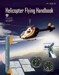 Helicopter Flying Handbook : Faa-H-8083-21a (12 Edition)