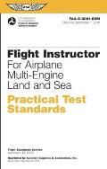 Flight Instructor Practical Test Standards for Airplane Multi-Engine Land and Sea: FAA-S-8081-6d (Practical Test Standards)