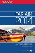 Far/Aim 2014: Federal Aviation Regulations/Aeronautical Information Manual (Far/Aim)