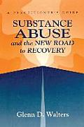 Substance Abuse and the New Road to Recovery