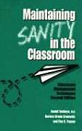 Maintaining Sanity in the Classroom Classroom Management Techniques