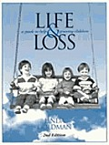 Life & Loss A Guide to Help Grieving Children