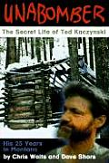 Unabomber The Secret Life Of Ted Kaczynski