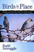 Birds in Place: A Habitat-Based Field Guide to Birds of the Northern Rockies