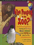 Who Pooped in the Zoo?: Exploring the Weirdest, Wackiest, Grossest, and Most Surprising Facts about Zoo Poop