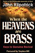 When the Heavens Are Brass Keys to Genuine Revival