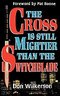 Cross Is Still Mightier Than the Switchblade
