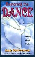 Restoring the Dance: Seeking Gods Order