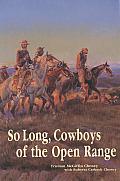 So Long Cowboys Of The Open Range