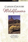 Canyon Country Wildflowers: Including Arches and Canyonlands National Parks (Falcon Guides Wildflowers)