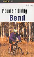 Mountain Biking Bend Oregon (Falcon Guides Mountain Biking)