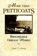 More Than Petticoats Remarkable Oregon