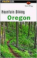 Mountain Biking Oregon (Falcon Guides Mountain Biking) Cover