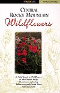 Central Rocky Mountain Wildflowers Including Yellowstone & Grand Teton National Parks